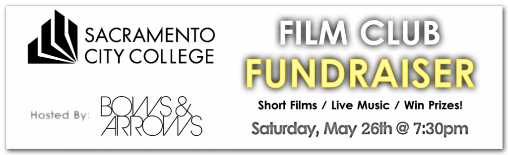 Sacramento City College Film Club Fundraiser at Bows & Arrows