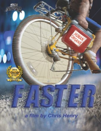"Faster – 2016 ""A Place Called Sacramento"" Film Festival"