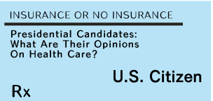 Presidential Candidates On Health Care