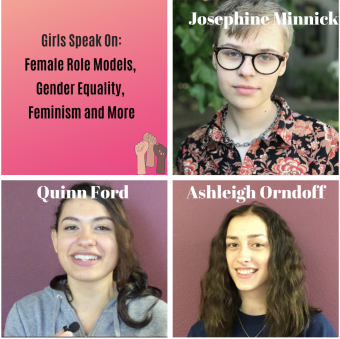 VIDEO Girls Speak On: Female Role Models, Gender Equality, Feminism and More
